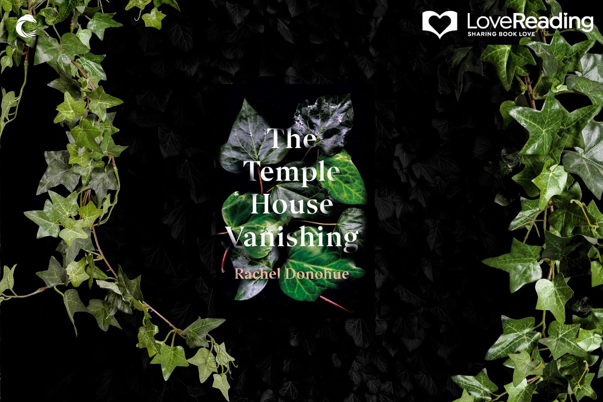 Ambassador Book Buzz: The Temple House Vanishing By Rachel Donohue