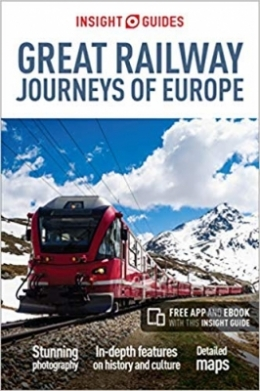 Win a copy of Insight Guides' Great Railway Journeys of Europe.