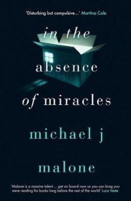 Win a Signed Copy of In The Absence of Miracles by Michael J Malone!