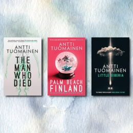 Win a signed set of Antti Tuomainen books (The Man Who Died, Palm Beach Finland and Little Siberia)!