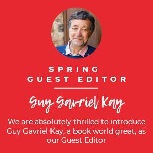 Guest Editor Guy Gavriel Kay