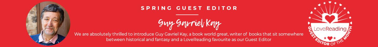 guy gavriel Kay Guest Ed Leader