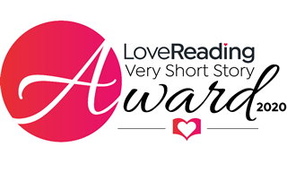 The LoveReading VERY Short Story Award 2020
